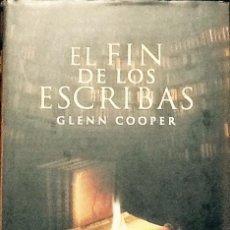 Libros de segunda mano: EL FIN DE LOS ESCRIBAS. GLENN COOPER.1ª EDICIÓN GRIJALBO. TAPA DURA. . Lote 104082587