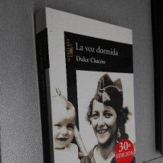 Libros de segunda mano: LA VOZ DORMIDA / DULCE CHACÓN / ALFAGUARA 2007. Lote 104187051