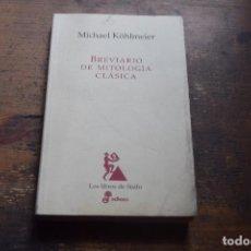 Libros de segunda mano: BREVIARIO DE MITOLOGIA CLASICA, MICHAEL KOHLMEIER, EDHASA, 1999. Lote 104188003