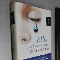 Libros de segunda mano: ELLA, QUE TODO LO TUVO / ÁNGELA BECERRA / PLANETA 2009. Lote 104190443