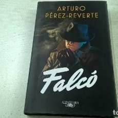 Libros de segunda mano: FALCO-ARTURO PEREZ REVERTE-ALFAGUARA-N. Lote 104191147