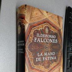 Libros de segunda mano: LA MANO DE FÁTIMA / ILDEFONSO FALCONES / GRIJALBO 1ª EDICIÓN 2009. Lote 104198807