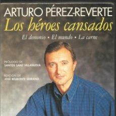 Libros de segunda mano: ARTURO PEREZ-REVERTE. LOS HEROES CANSADOS. ESPASA CALPE. Lote 104211455