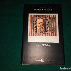 Libros de segunda mano: KATE O, BRIEN. MARY LAVELLE. EDHASA 1990 1 EDICION. Lote 104240243