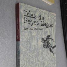 Libros de segunda mano: DÍAS DE REYES MAGOS / EMILIO PASCUAL / ANAYA 2009. Lote 104262251