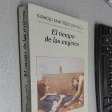 Libros de segunda mano: EL TIEMPO DE LAS MUJERES / IGNACIO MARTÍNEZ DE PISÓN / ANAGRAMA 2003. Lote 104265267