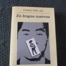 Libros de segunda mano: EN LENGUA MATERNA CHANG-RAE, LEE EDITORIAL: ANAGRAMA. (2001) 354PP. Lote 104295323