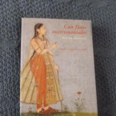Libros de segunda mano: CON FINES MATRIMONIALES. AMOR Y TRADICIÓN EN INDIA. KAVITA DASWANI.LUMEN 2003 325PPP. Lote 104297715