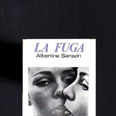 Libros de segunda mano: ALBERTINE SARRAZIN - LA FUGA - EDITORIAL LUMEN 1968. Lote 104301831