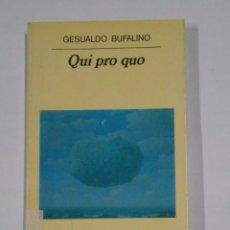 Libros de segunda mano: QUI PRO QUO. GESUALDO BUFALINO. ANAGRAMA PANORAMA DE NARRATIVAS. TDK328. Lote 104306235