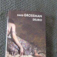Libros de segunda mano: DELIRIO GROSSMAN, DAVID EDITORIAL: LUMEN. (2016) 2011 230PP. Lote 104306991