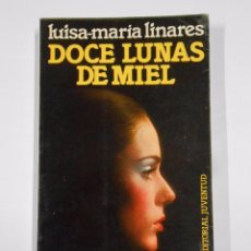 Libros de segunda mano: DOCE LUNAS DE MIEL. LINARES, LUISA-MARIA. EDITORIAL JUVENTUD. TDK328. Lote 104312339