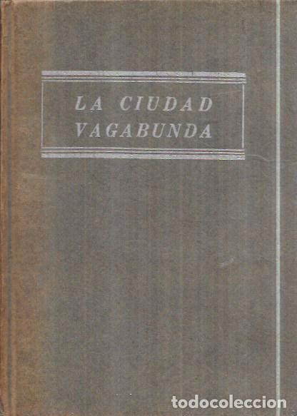 LA CIUDAD VAGABUNDA. LAJOS ZILAHY. EDITORIAL DIANA, S.A. 1949. (Libros de Segunda Mano (posteriores a 1936) - Literatura - Narrativa - Otros)