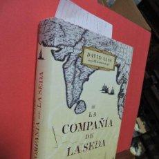 Libros de segunda mano: LA COMPAÑÍA DE LA SEDA. LISS, DAVID. ED. GRIJALBO. BARCELONA 2007. Lote 104351603