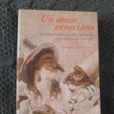 Libros de segunda mano: UN AMOR VENECIANO ROBILANT, ANDREA DI EDITORIAL: LUMEN. (2003) 461PP. Lote 104351727