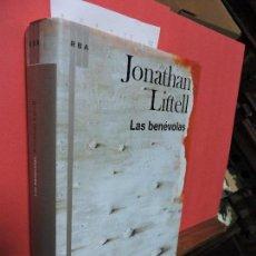 Libros de segunda mano: LAS BENÉVOLAS. LITTELL, JONATHAN. ED. RBA. BARCELONA 2007. Lote 104352087