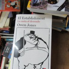 Libros de segunda mano: LIBRO EL ESTABLISHMENT LA CASTA AL DESNUDO OWEN JONES 2015 SEIX BARRAL L-1405-343. Lote 104353311
