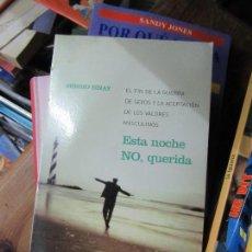 Libros de segunda mano: LIBRO ESTA NOCHE NO, QUERIDA SERGIO SINAY 2004 RBA L-1405-347. Lote 104354555