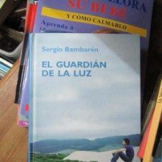 Libros de segunda mano: LIBRO EL GUARDIÁN DE LA LUZ SERGIO BAMBARÉN 2006 RBA L-1405-350. Lote 104355471