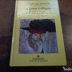 Libros de segunda mano: LA GRAN TRILOGIA, GREGOR VON REZZORI, ANAGRAMA, 2009. VER DESCRIPCION. Lote 104359151