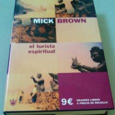 Libros de segunda mano: EL TURISTA ESPIRITUAL.-MICK BROWN. Lote 104368647
