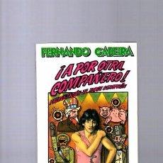 Libros de segunda mano: FERNANDO GABEIRA - A POR OTRA, COMPAÑERO - EDITORIAL ANAGRAMA 1981. Lote 104408379
