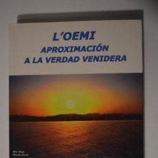 Libros de segunda mano: LIBRO L'OEMI APROXIMACIÓN A LA VERDAD VENIDERA 2007 EQUIPO LOEMI CUESTIONES KARMA REENCARNACIÓN. Lote 104442311