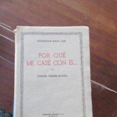 Libros de segunda mano: LIBRO POR QUÉ ME CASÉ CON ÉL... CONCHA LINARES 1943 AFRODISIO AGUADO L-12238-65. Lote 104590779