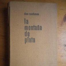 Libros de segunda mano: LA MONTAÑA DE PLATA DAN CUSHMAN. Lote 104608331