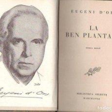 Libros de segunda mano: EUGENI D' ORS : LA BEN PLANTADA (SELECTA, 1946) CATALÀ. Lote 104634123