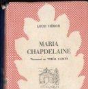 Libros de segunda mano: LOUIS HÉMON : MARIA CHAPDELAINE (SELECTA, 1952) CATALÀ. Lote 104634923