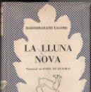 Libros de segunda mano: RABINDRANATH TAGORE : LA LLUNA NOVA (SELECTA, 1956) CATALÀ. Lote 104635703