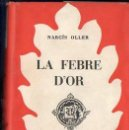 Libros de segunda mano: NARCÍS OLLER : LA FEBRE D' OR (SELECTA, 1955) CATALÀ. Lote 104636023