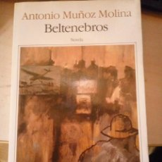 Libros de segunda mano: ANTONIO MUÑOZ MOLINA - BELTENEBROS. Lote 104727431