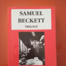 Libros de segunda mano: SAMUEL BECKETT. TRILOGY: MOLLY, MALONE DIES, THE UNNAMABLE. Lote 104771515