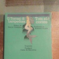Libros de segunda mano: TOTS ELS CONTES - G. TOMASI DI LAMPEDUSA - PRECINTADO DE EDITORIAL - EN CATALÀ. Lote 105055115