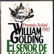 Libros de segunda mano: EL SEÑOR DE LAS MOSCAS - WILLIAM GOLDING - 1985. Lote 105070779