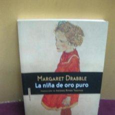 Libros de segunda mano: MARGARET DRABBLE. LA NIÑA DE ORO PURO. ED. SEXTO PISO 2015.. Lote 105172619