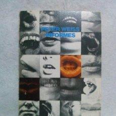 Libros de segunda mano: INFORMES. PETER WEISS. RÚSTICA. ALIANZA-LUMEN. RÚSTICA. BUEN ESTADO. . Lote 105215315