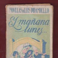 Libros de segunda mano: Y MAÑANA LUNES LUIS PIRANDELLO 283 PAGINAS TRADUCC M JIMENEZ EDITORIAL SEMPERE VALENCIA LL2194. Lote 105432107
