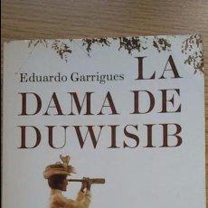 Libros de segunda mano: LA DAMA DE DUWISID. EDUARDO GARRIGUES.TAPA BLANDA.BOOKET NOVELA. 567 PAGS.AÑO 2008. Lote 105437991