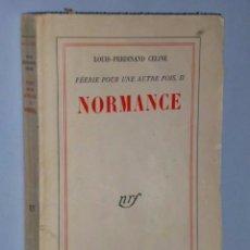 Libros de segunda mano: FÉERIE POUR UNE AUTRE FOIS, II. NORMANCE. PAR LOUIS-FERDINAND CÉLINE.. Lote 105705587