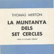 Libros de segunda mano: LA MUNTANYA DELS SET CERCLES -II VOL-, THOMAS MERTON. Lote 105713515