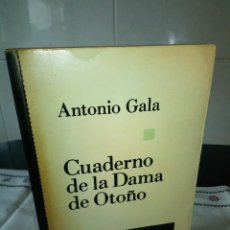 Libros de segunda mano: 94-CUADERNO DE LA DAMA DE OTOÑO, ANTONIO GALA, 1985. Lote 105729111