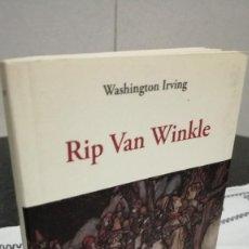 Libros de segunda mano: 30-RIP VAN WINKLE, WASHINGTON IRVING, 2012. Lote 105729479