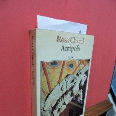 Libros de segunda mano: ACRÓPOLIS. CHACEL, ROSA. ED. SEIX BARRAL. BARCELONA 1984. Lote 105796435