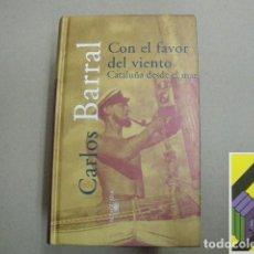 Libros de segunda mano: BARRAL, CARLOS: CON EL FAVOR DEL VIENTO. CATALUÑA DESDE EL MAR.. Lote 105879063