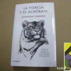 Libros de segunda mano: TAMARO, SUSANA: LA TIGRESA Y EL ACRÓBATA (TRAD: JULIA OSUNA AGUILAR). Lote 105879763