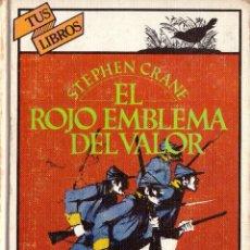 Libros de segunda mano: EL ROJO EMBLEMA DEL VALOR - STEPHEN CRANE; ANAYA, TUS LIBROS, Nº 7. Lote 105950291