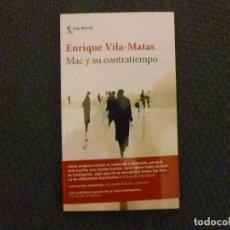 Libros de segunda mano: MAC Y SU CONTRATIEMPO ENRIQUE VILA-MATAS EDITORIAL: SEIX BARRAL (2017) 299PP. Lote 105962623